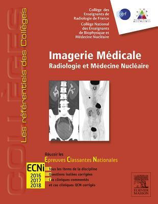 Imagerie M�dicale: Radiologie Et M�decine Nucl�aire. R�ussir Les Ecni