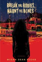 Break the Bodies, Haunt the Bones Pdf Book