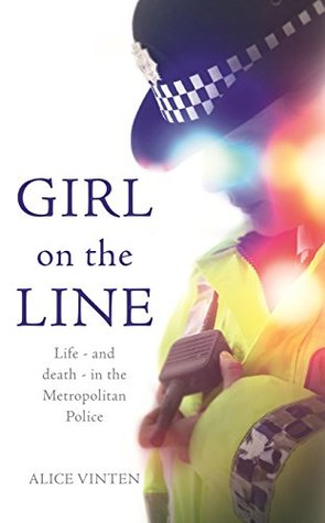 Girl on the Line: Life – and death – in the Metropolitan Police