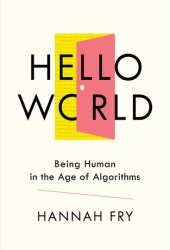 Hello World: Being Human in the Age of Algorithms Book Pdf