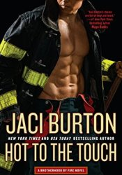 Hot to the Touch (Brotherhood by Fire, #1) Pdf Book