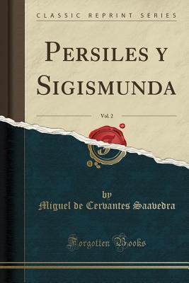 Persiles y Sigismunda, Vol. 2