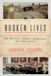 Broken Lives: How Ordinary Germans Experienced the 20th Century Pdf Book