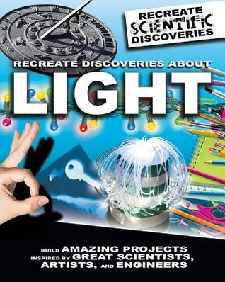Recreate Discoveries about Light