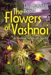 The Flowers of Vashnoi (Vorkosigan Saga, #14.1) Book