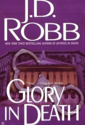 Glory in Death (In Death, #2) Book