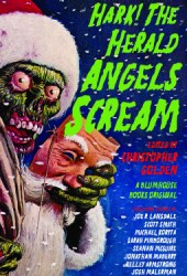 Hark! the Herald Angels Scream: An Anthology Pdf Book