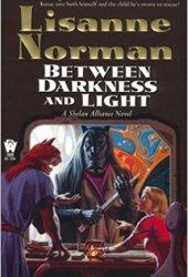 Between Darkness and Light  (Sholan Alliance, #7)