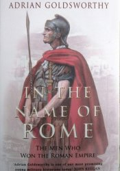 In the Name of Rome: The Men Who Won the Roman Empire Pdf Book