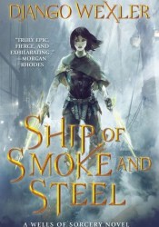 Ship of Smoke and Steel (The Wells of Sorcery, #1) Pdf Book
