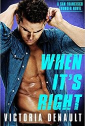 When It's Right (San Francisco Thunder #3) Pdf Book