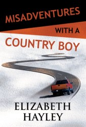 Misadventures with a Country Boy (Misadventures, #17) Pdf Book