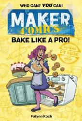Maker Comics: Bake Like a Pro! Pdf Book