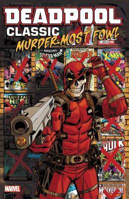Deadpool Classic Vol. 22: Murder Most Fowl