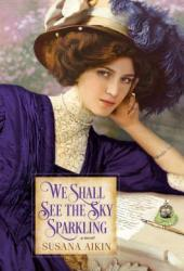 We Shall See the Sky Sparkling Pdf Book