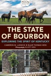 The State of Bourbon: Exploring the Spirit of Kentucky Pdf Book