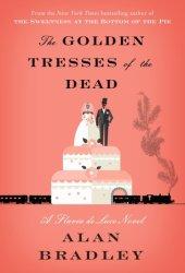 The Golden Tresses of the Dead (Flavia de Luce #10)