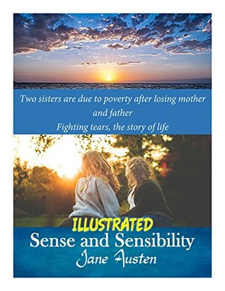Sense and Sensibility : Two sisters are due to poverty after losing mother and father Fighting tears, the story of life: ILLUSTRATED