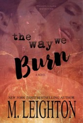 The Way We Burn Pdf Book