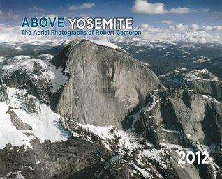 2012 Above Yosemite Wall Calendar