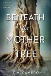 Beneath the Mother Tree Pdf Book