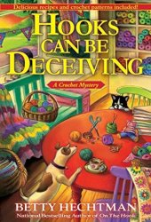 Hooks Can Be Deceiving (Crochet Mystery, #13) Pdf Book