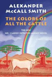 The Colors of All the Cattle (No. 1 Ladies' Detective Agency #19) Book Pdf