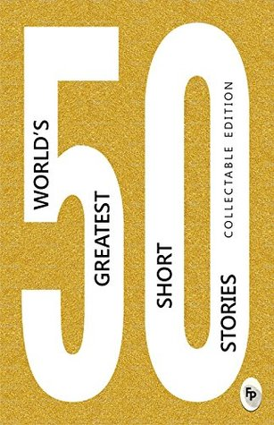 50 World's Greatest Short Stories