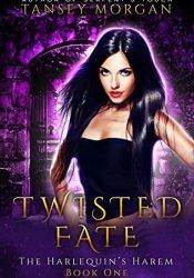 Twisted Fate (The Harlequin's Harem, #1) Pdf Book