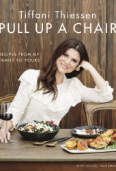 Pull Up a Chair: Recipes from My Family to Yours Pdf Book