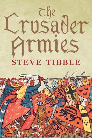 The Crusader Armies, 1099–1187