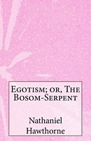 Egotism: or, the Bosom Serpent