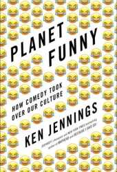 Planet Funny: How Comedy Took Over Our Culture Book