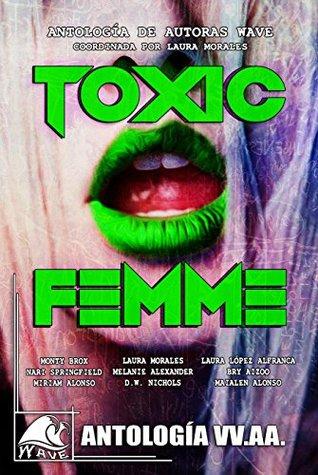Toxic Femme: Antología de Autoras Wave (Wave Blue nº 4)