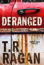 Deranged (Jessie Cole, #3) Pdf Book
