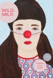 Wild Milk Pdf Book