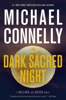 Dark Sacred Night (Renée Ballard, #2; Harry Bosch, #21; Harry Bosch Universe, #31)