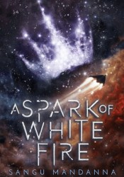 A Spark of White Fire (The Celestial Trilogy, #1) Pdf Book