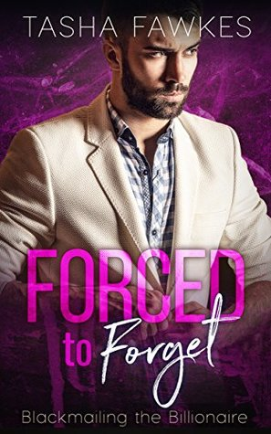 Forced to Forget: Blackmailing the Billionaire Series