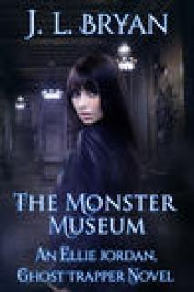 The Monster Museum (Ellie Jordan, Ghost Trapper #10)