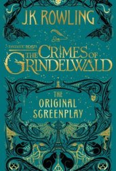 Fantastic Beasts: The Crimes of Grindelwald - The Original Screenplay Pdf Book