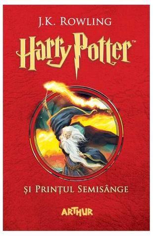 Harry Potter și Prințul Semisânge (Harry Potter, #6)