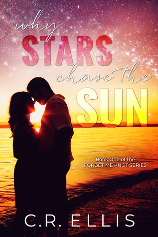Why Stars Chase the Sun (Forget Me Knot #1)
