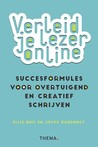 Verleid je lezer online - Succesformules voor overtuigend en creatief schrijven