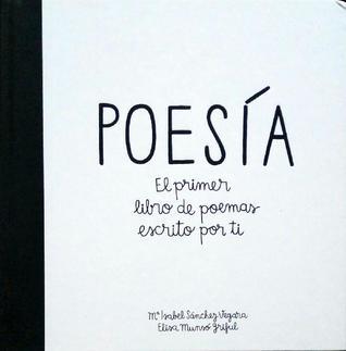 Poesía: El primer libro de poemas escrito por ti