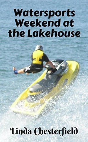 Watersports Weekend at the Lakehouse