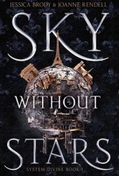 Sky Without Stars (System Divine, #1) Pdf Book