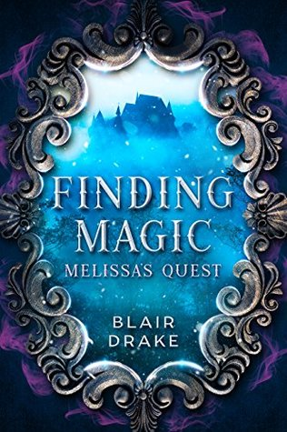 Melissa's Quest (Finding Magic, #1)