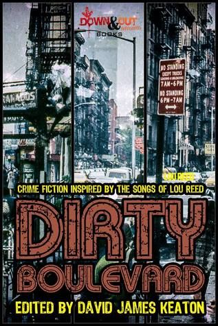 Dirty Boulevard: Crime Fiction Inspired by the Songs of Lou Reed