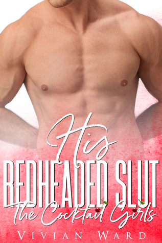 His Redheaded Slut (The Cocktail Girls)